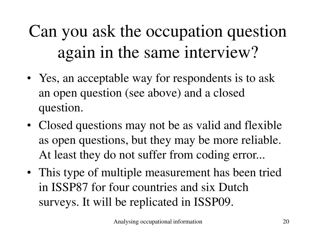 Can you ask the occupation question again in the same interview?