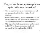 can you ask the occupation question again in the same interview
