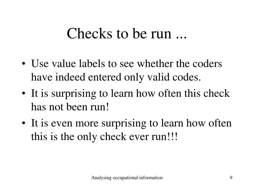 Checks to be run ...
