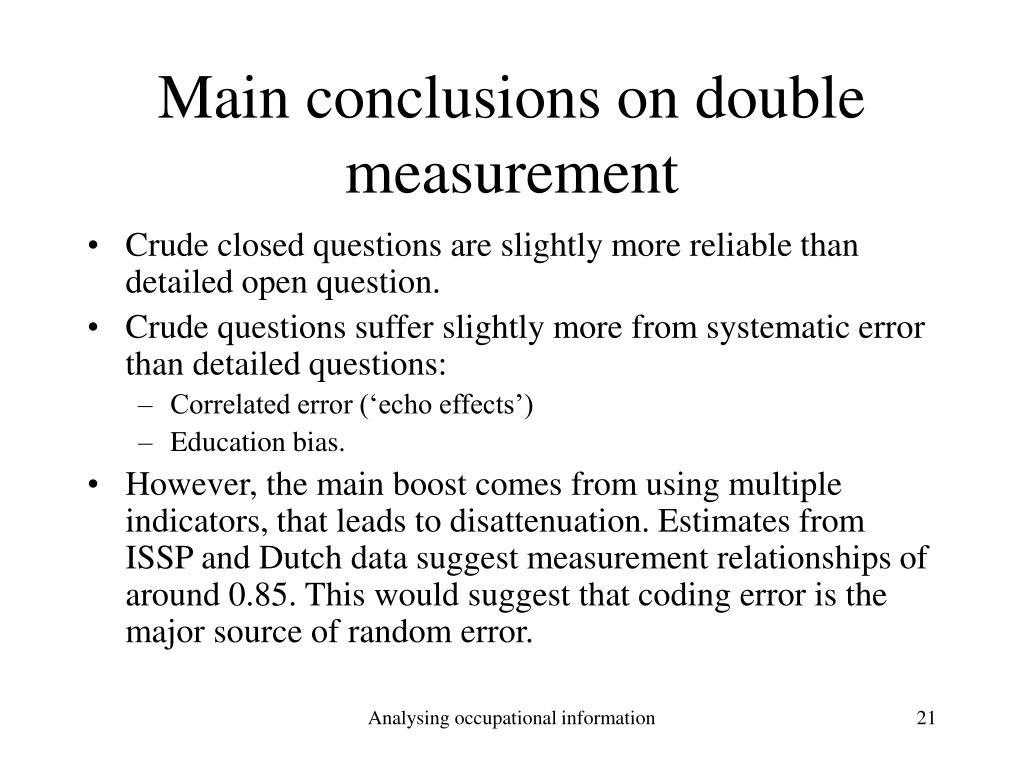 Main conclusions on double measurement