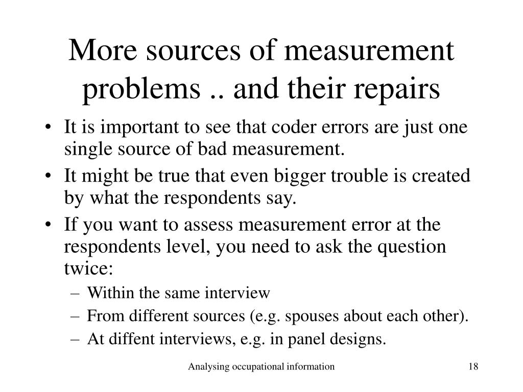 More sources of measurement problems .. and their repairs