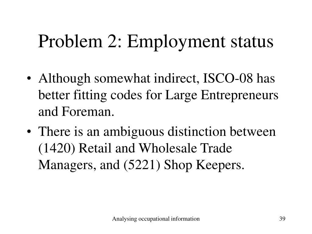Problem 2: Employment status