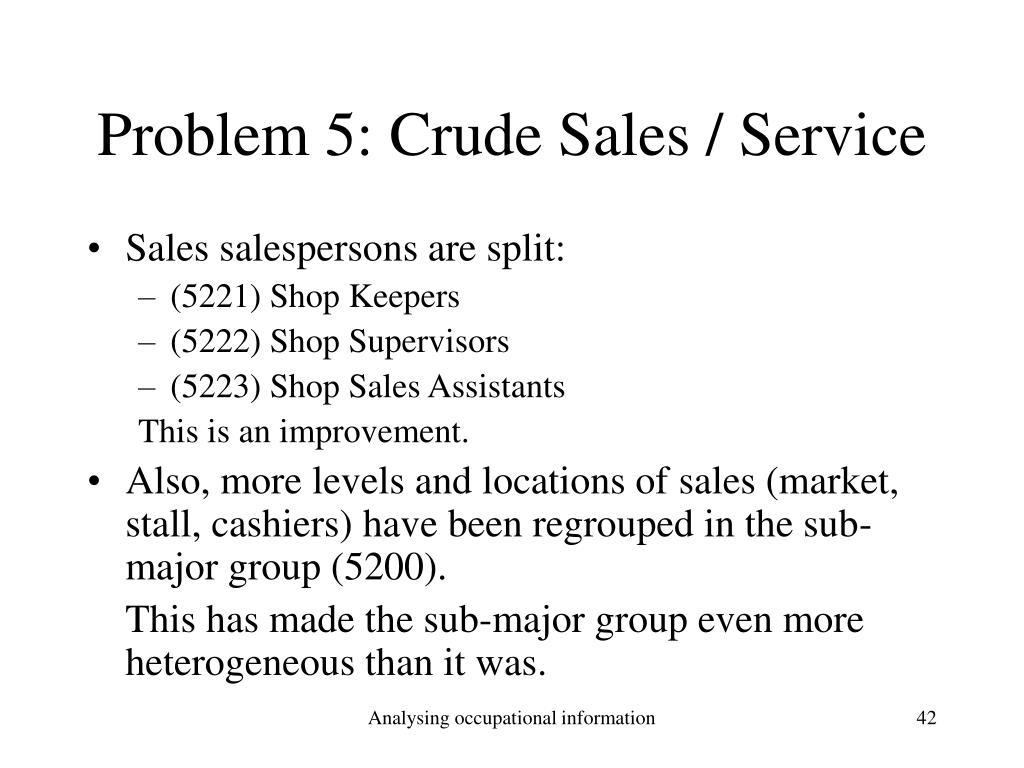 Problem 5: Crude Sales / Service