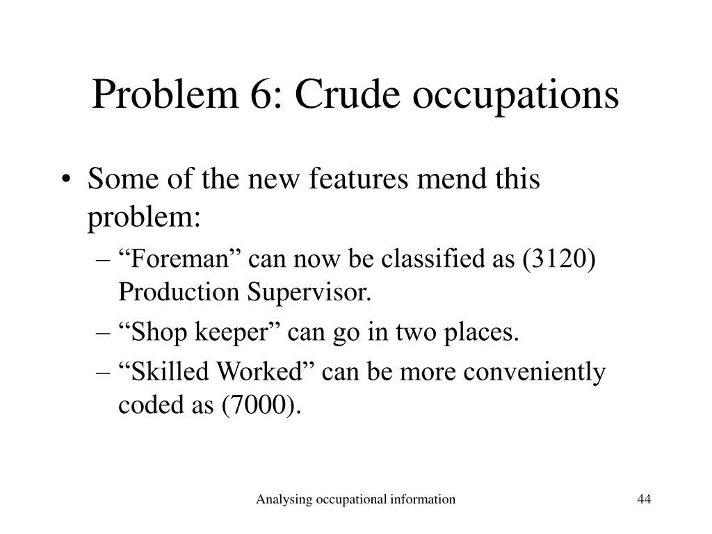 Problem 6: Crude occupations