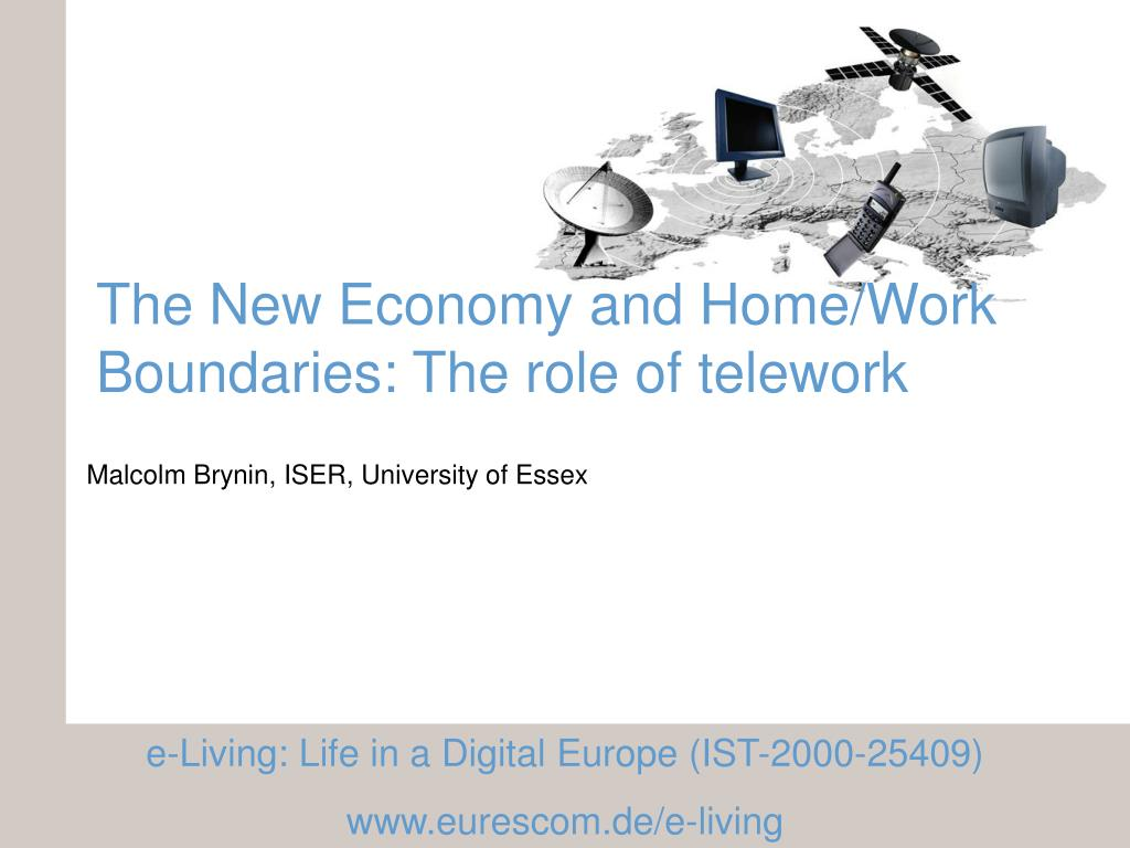 the new economy and home work boundaries the role of telework