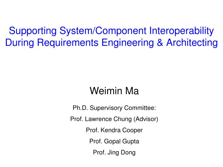 Supporting system component interoperability during requirements engineering architecting l.jpg