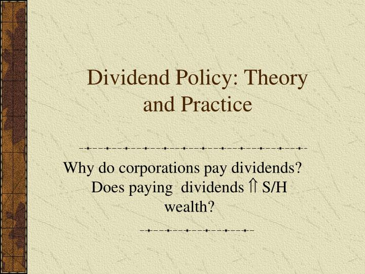 Dividend policy theory and practice