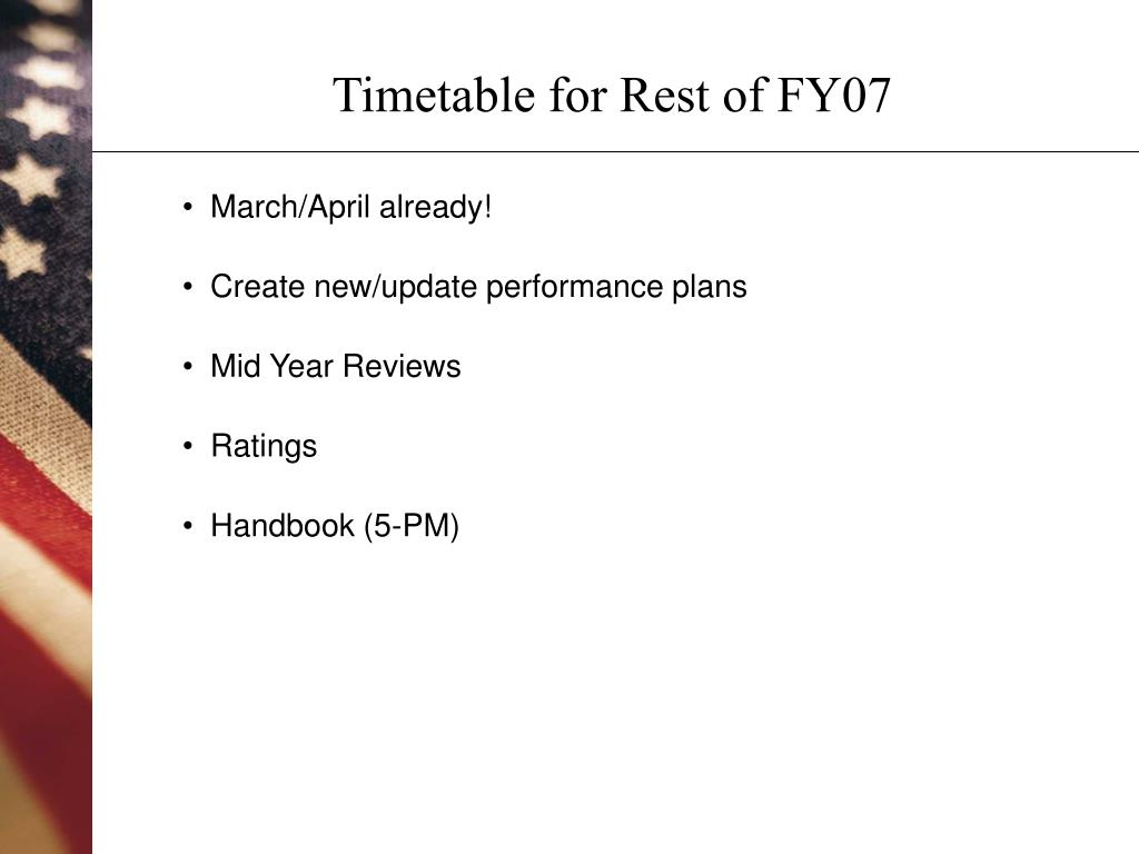 Timetable for Rest of FY07