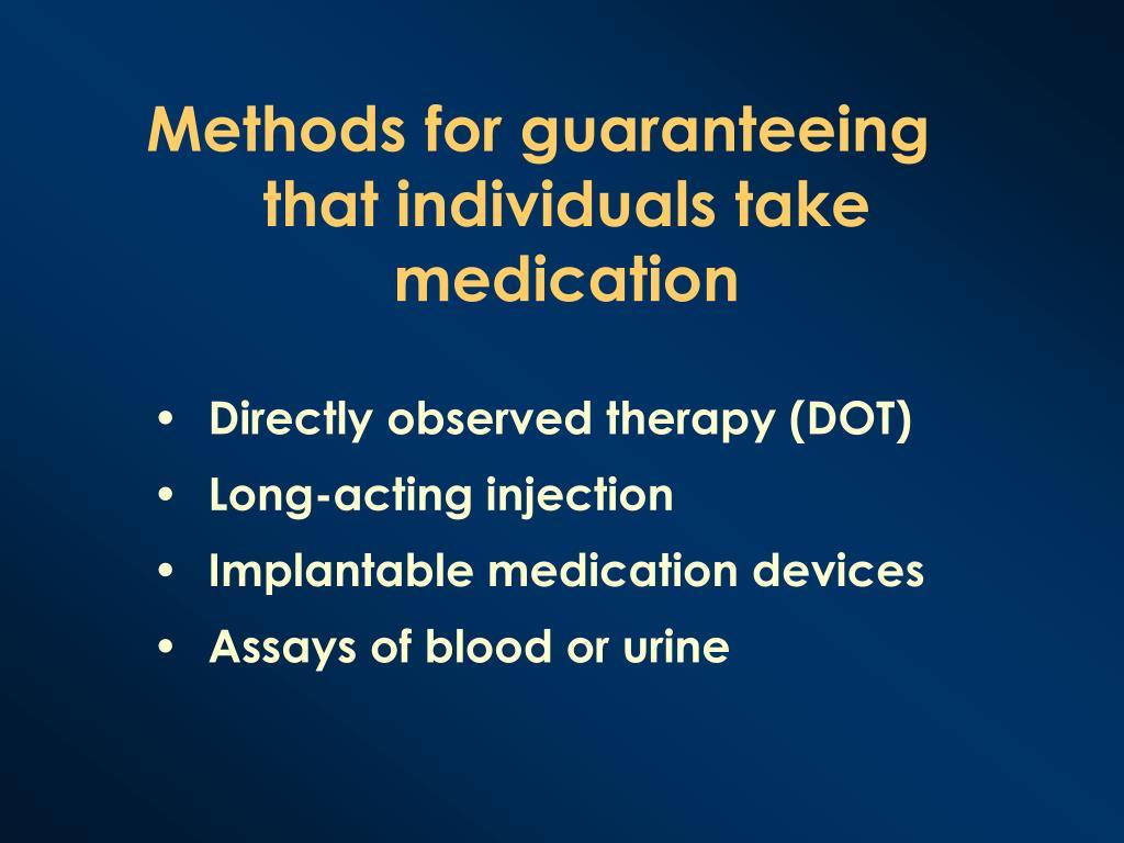 Methods for guaranteeing that individuals take medication