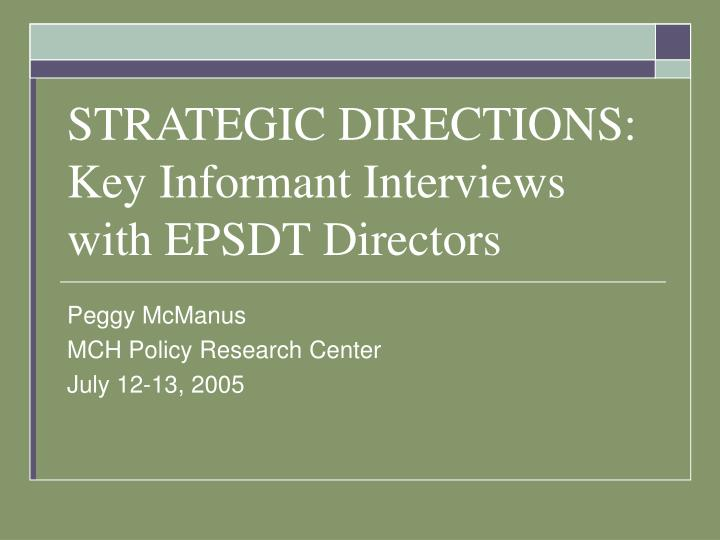 Strategic directions key informant interviews with epsdt directors