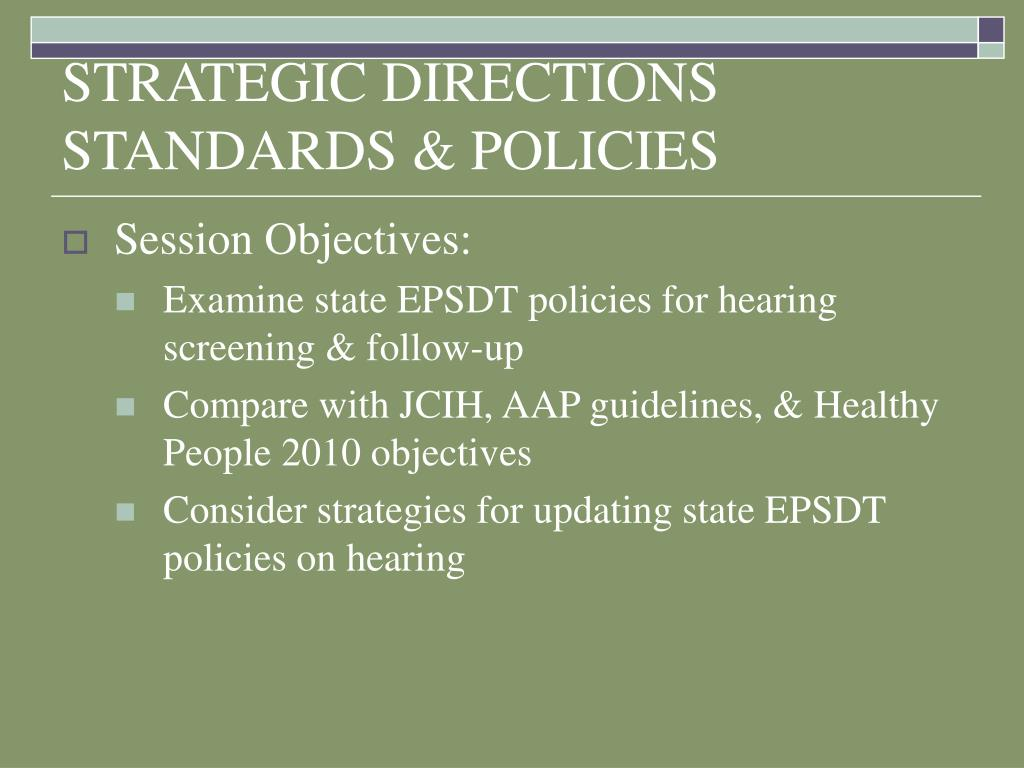 STRATEGIC DIRECTIONS STANDARDS & POLICIES