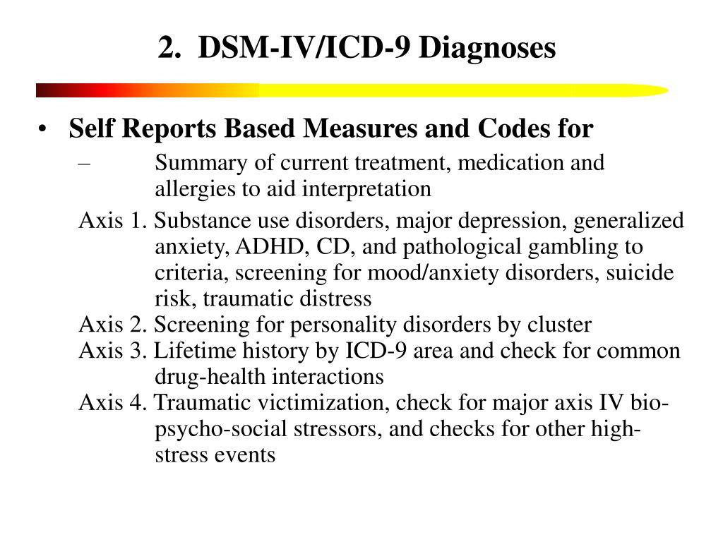 2.  DSM-IV/ICD-9 Diagnoses