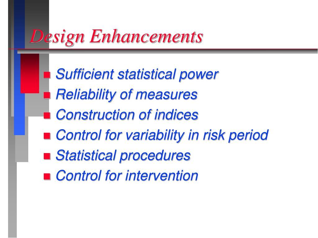 Design Enhancements