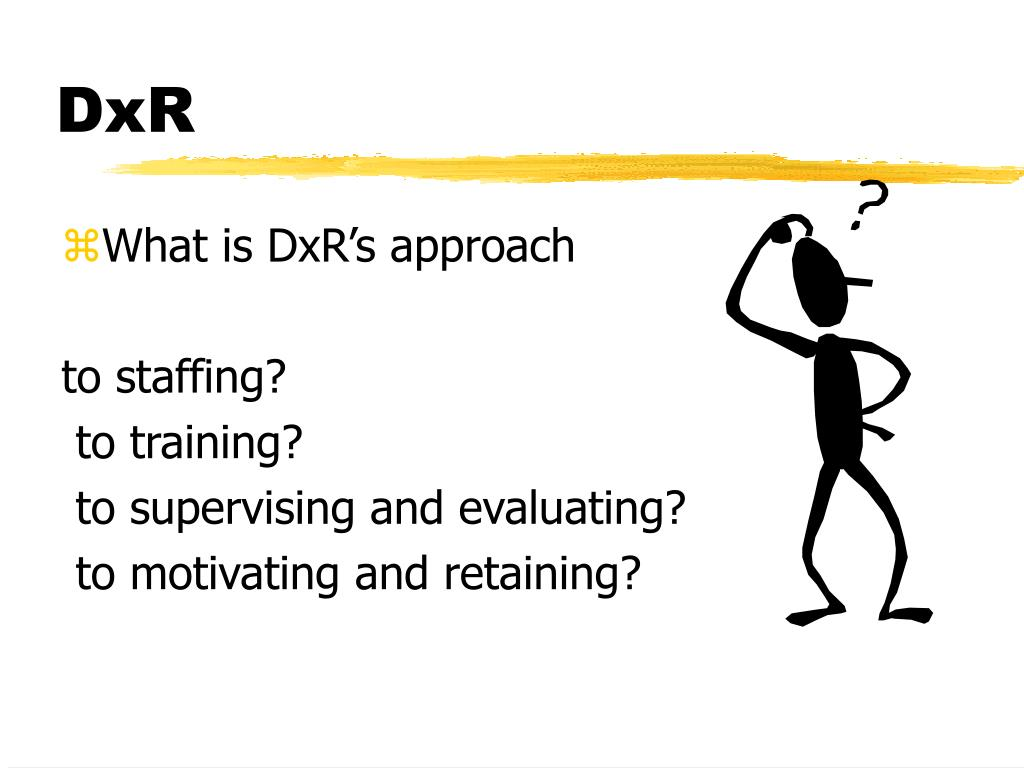 What is DxR's approach