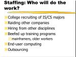 staffing who will do the work