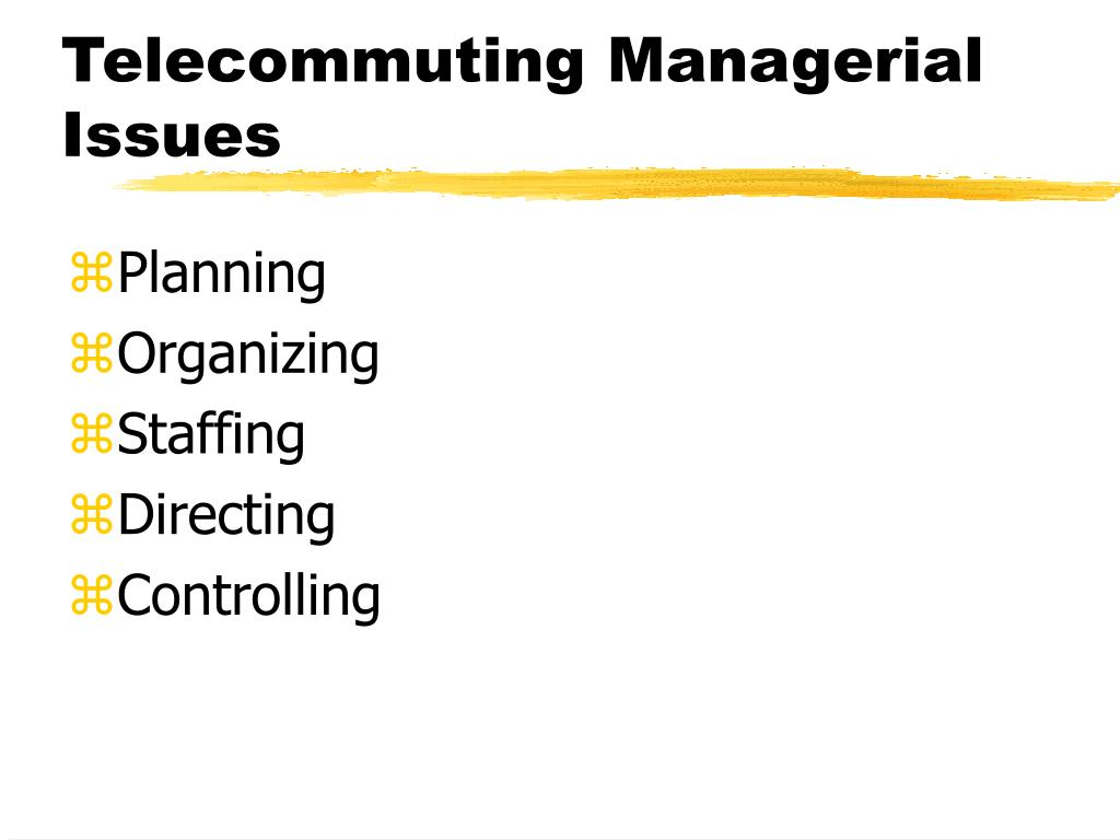 Telecommuting Managerial Issues