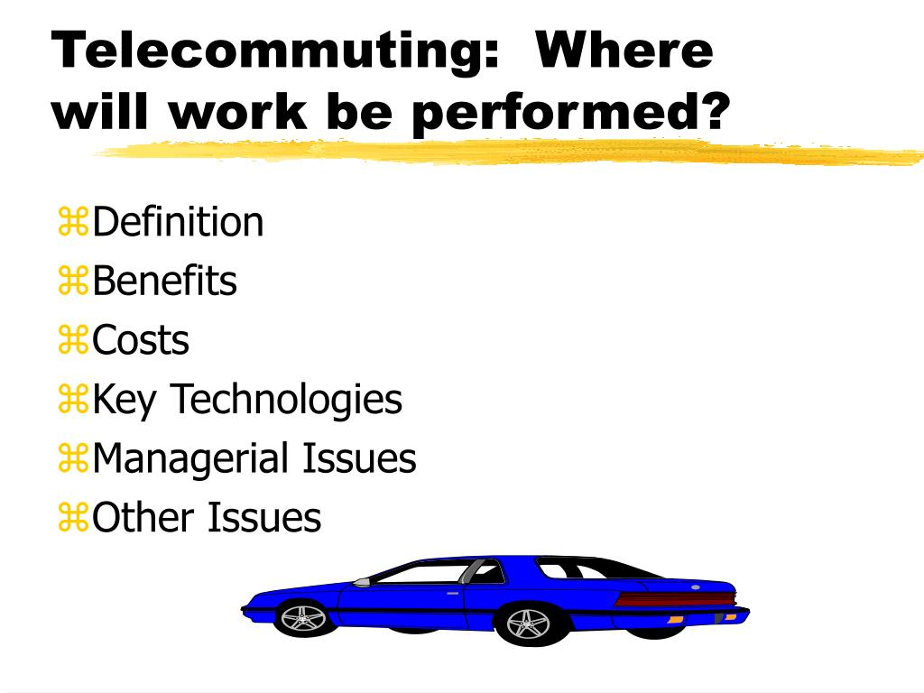 Telecommuting:  Where will work be performed?