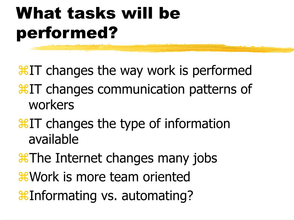 What tasks will be performed?