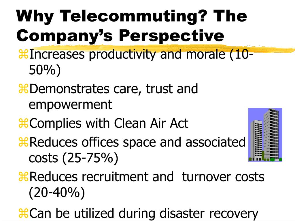 Why Telecommuting? The Company's Perspective