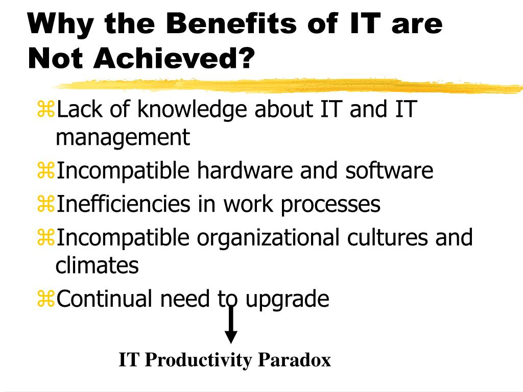 Why the Benefits of IT are Not Achieved?