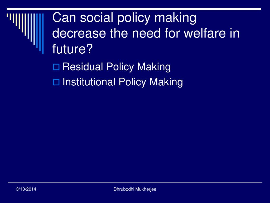 Can social policy making decrease the need for welfare in future?