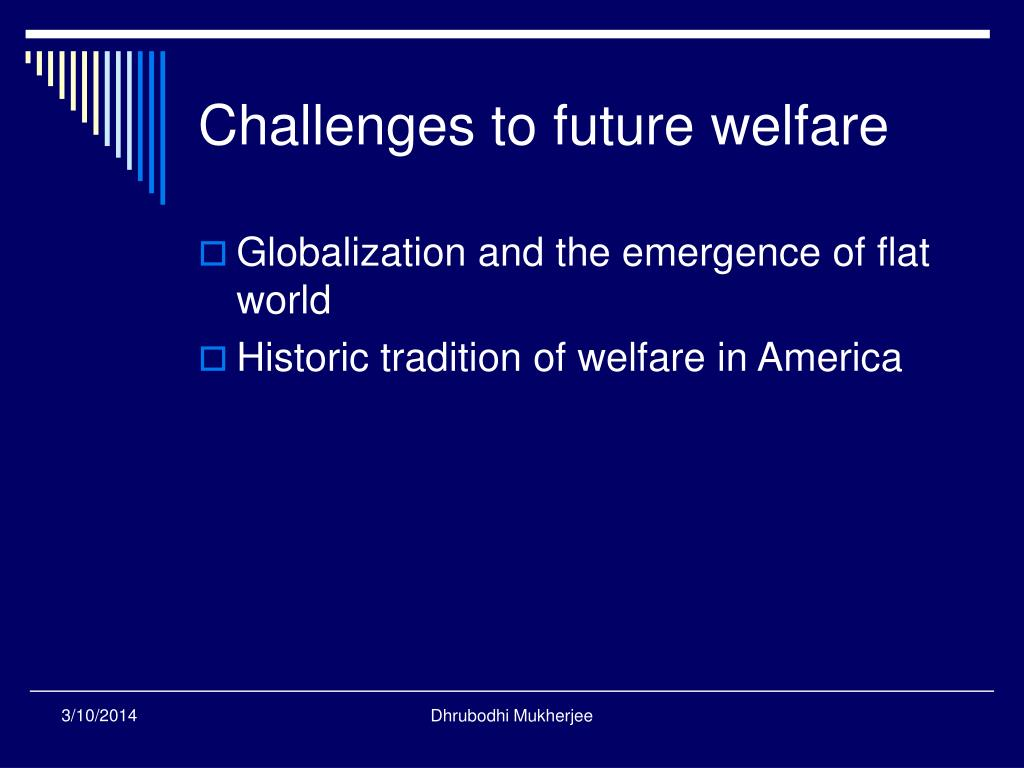 Challenges to future welfare