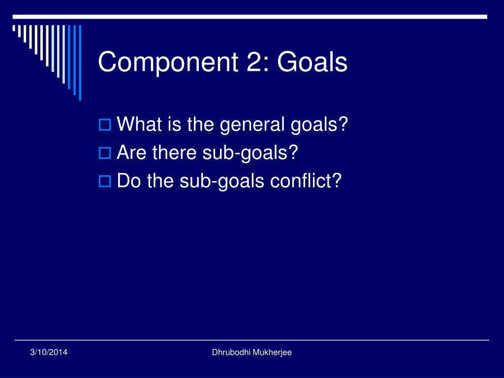 Component 2: Goals