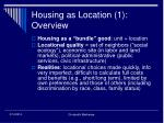 housing as location 1 overview