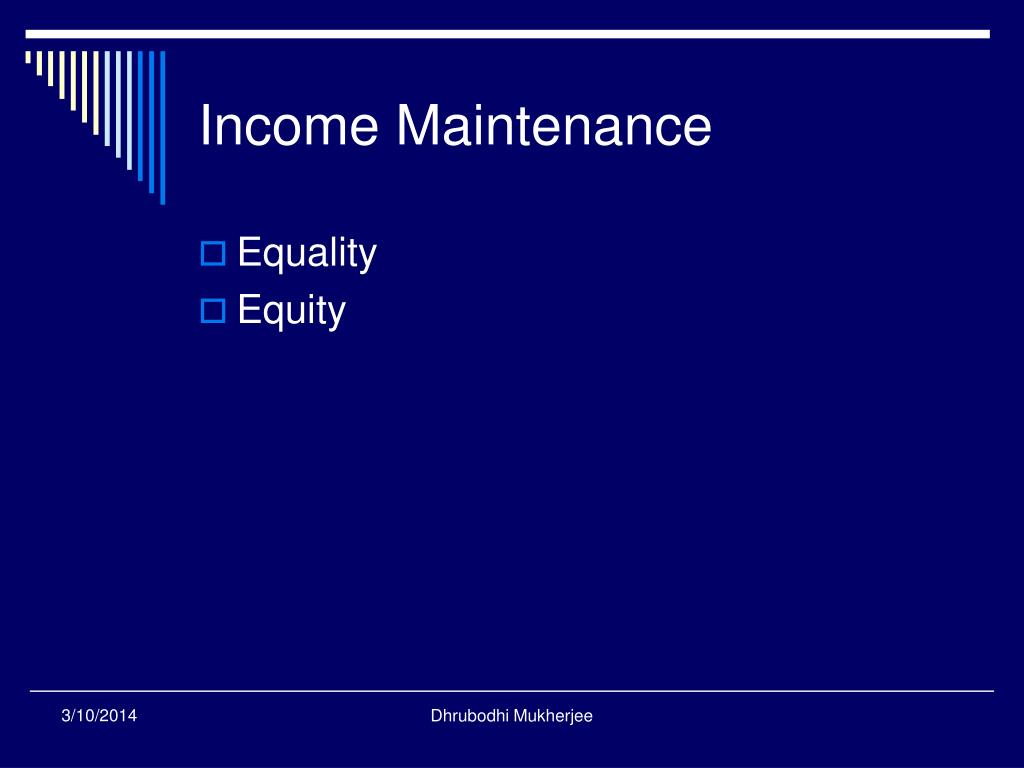 Income Maintenance