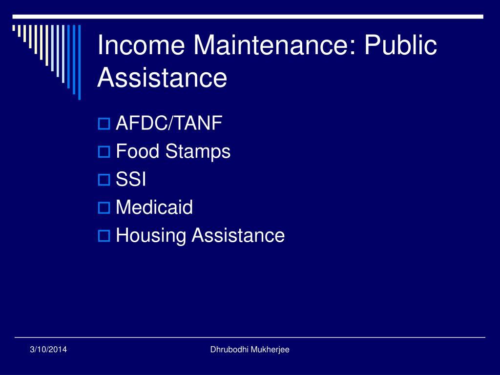 Income Maintenance: Public Assistance