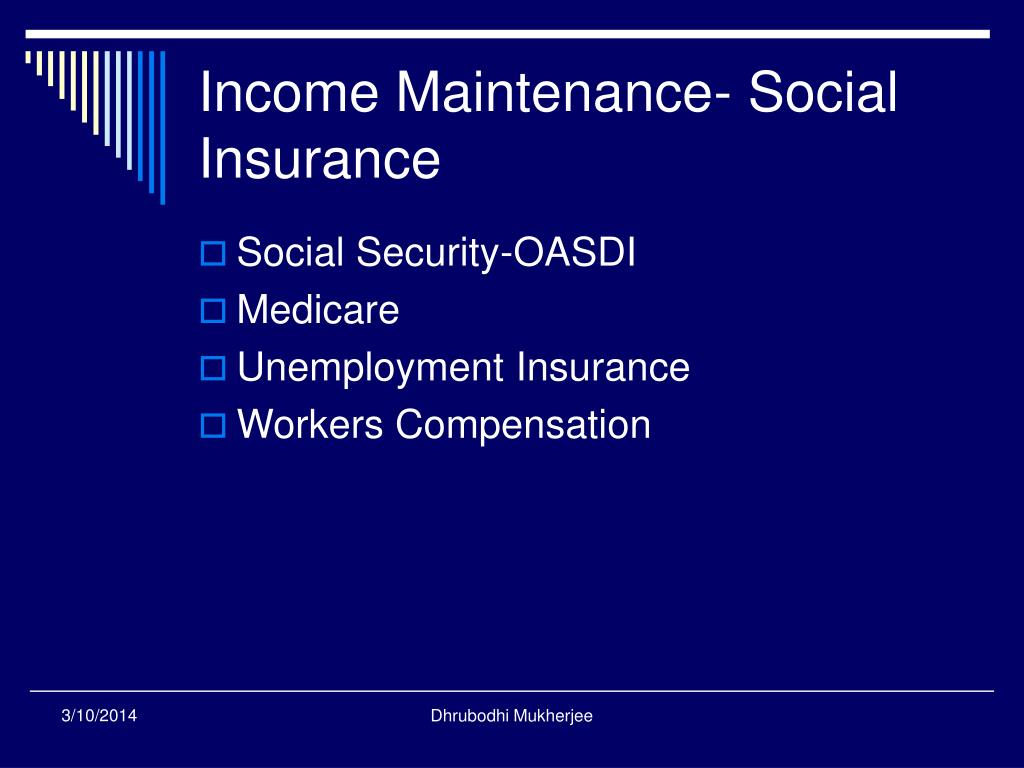 Income Maintenance- Social Insurance