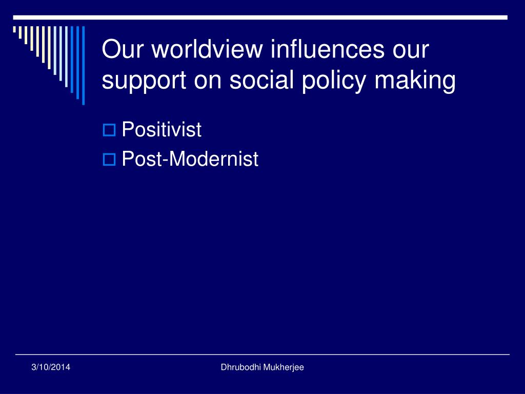 Our worldview influences our support on social policy making