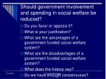 should government involvement and spending in social welfare be reduced