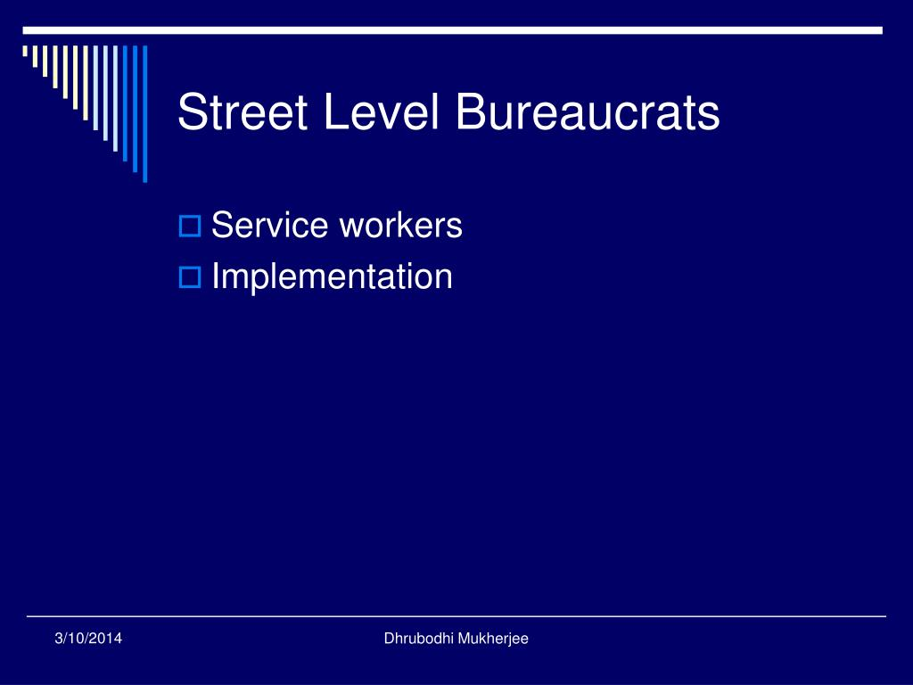 Street Level Bureaucrats