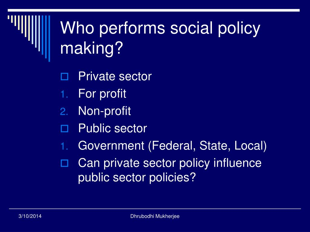 Who performs social policy making?