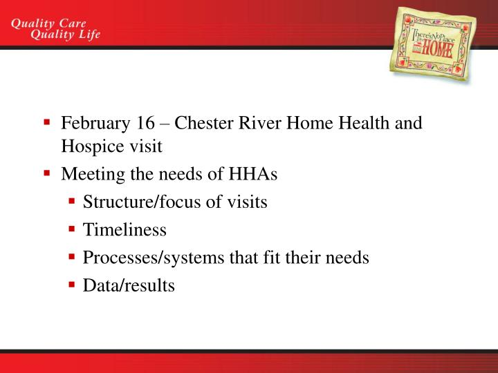 February 16 – Chester River Home Health and Hospice visit