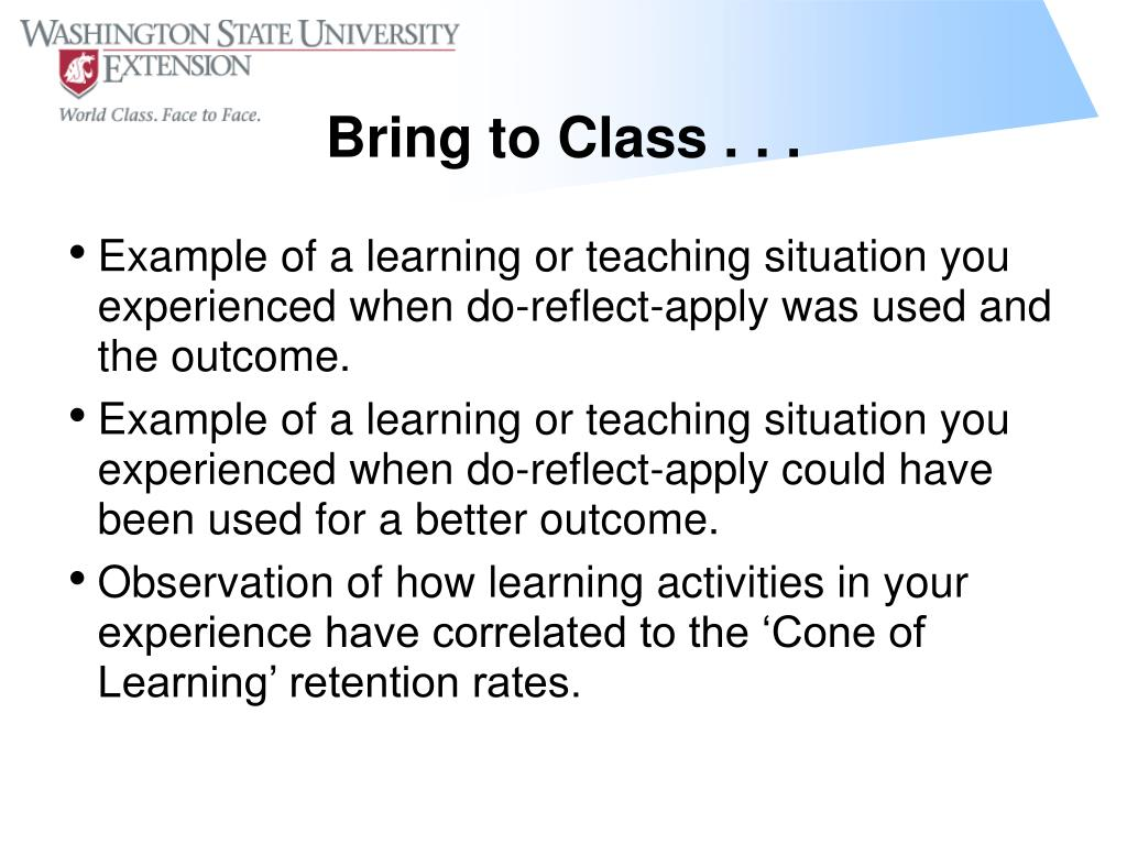 Example of a learning or teaching situation you experienced when do-reflect-apply was used and the outcome.