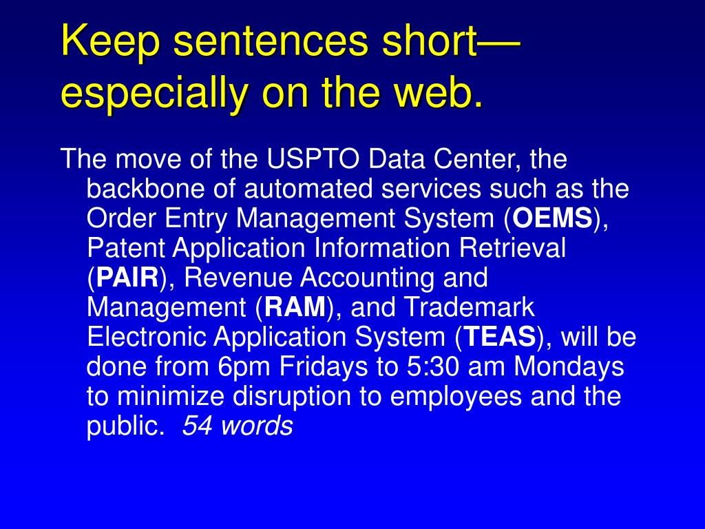 Keep sentences short—especially on the web.