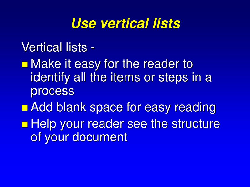 Use vertical lists
