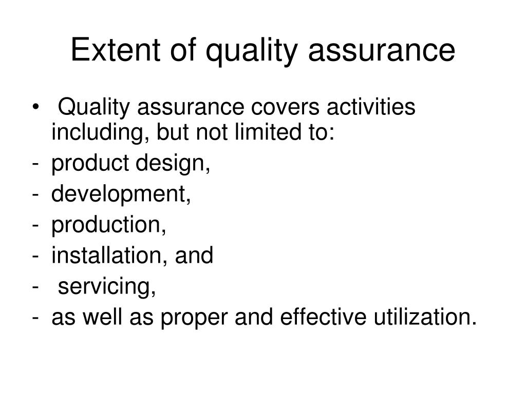 Extent of quality assurance