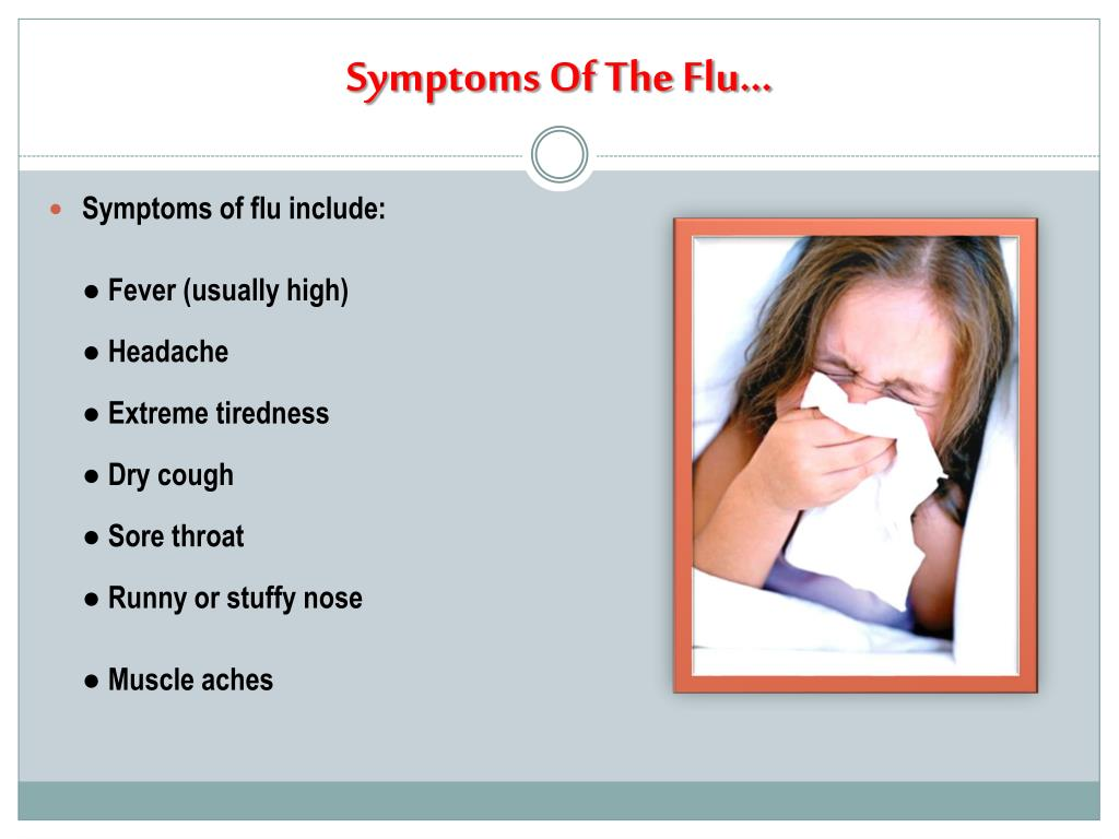 Symptoms Of The Flu…