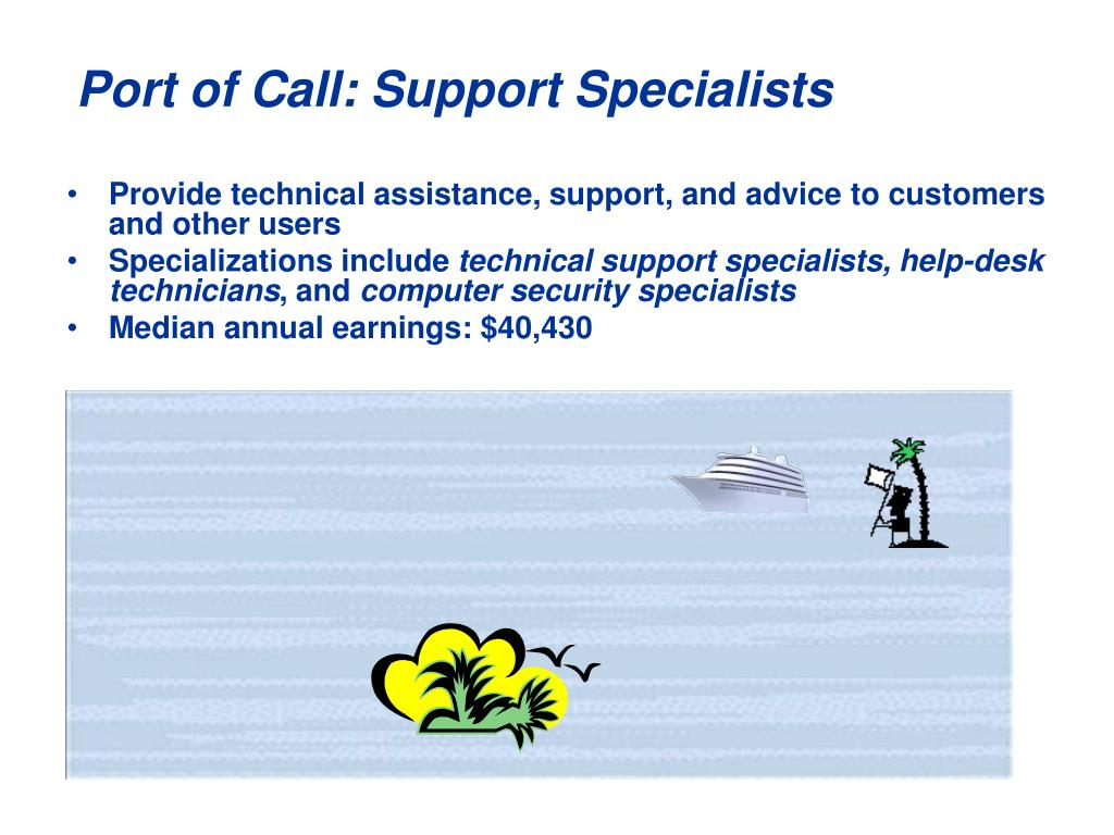 Port of Call: Support Specialists