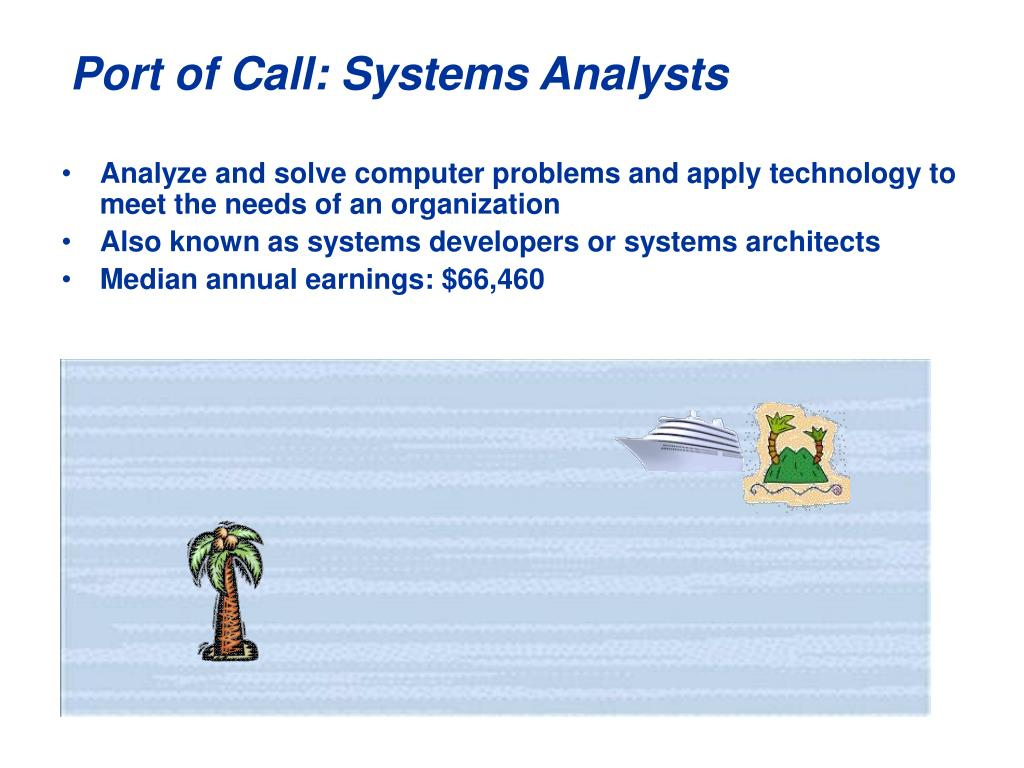 Port of Call: Systems Analysts