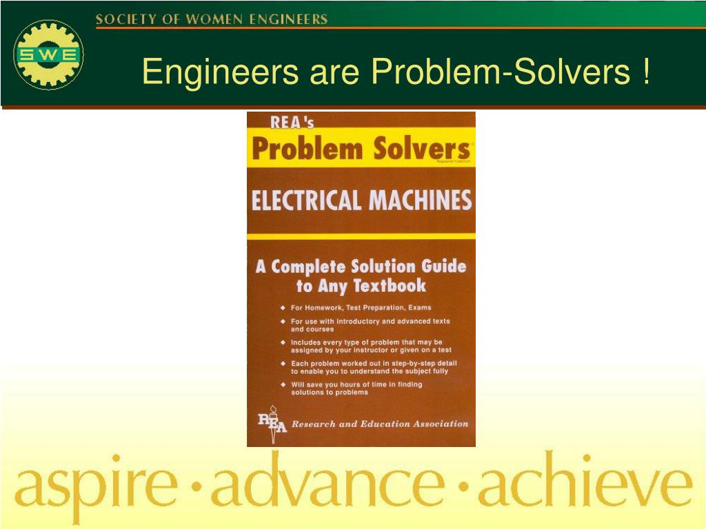 Engineers are Problem-Solvers !