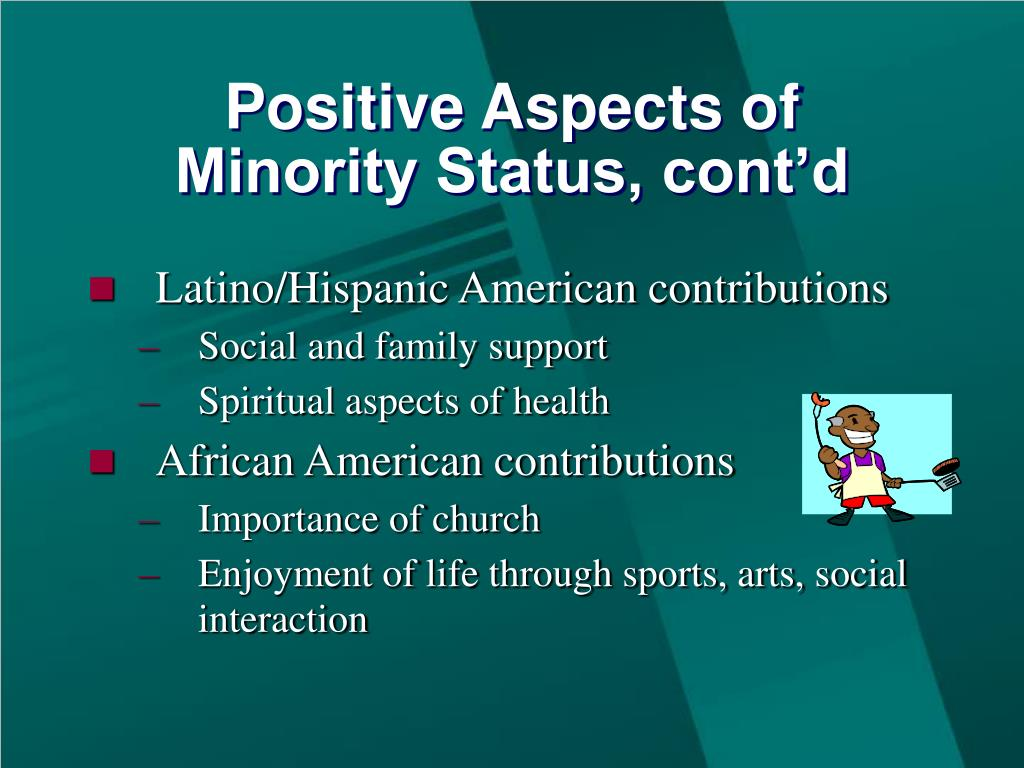 Positive Aspects of Minority Status, cont'd