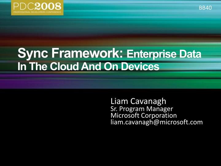 Sync framework enterprise data in the cloud and on devices l.jpg