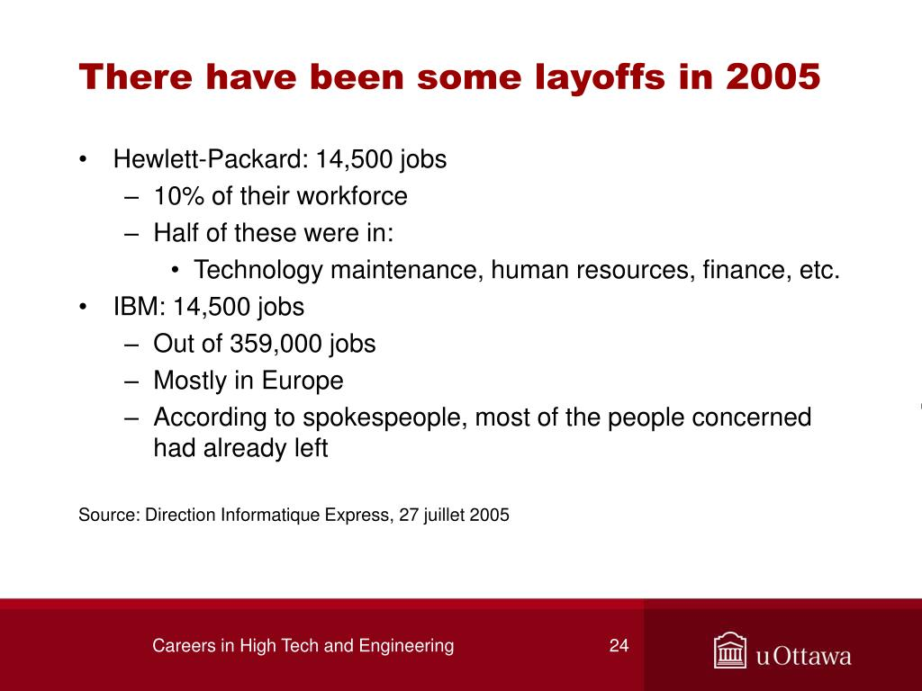 There have been some layoffs in 2005