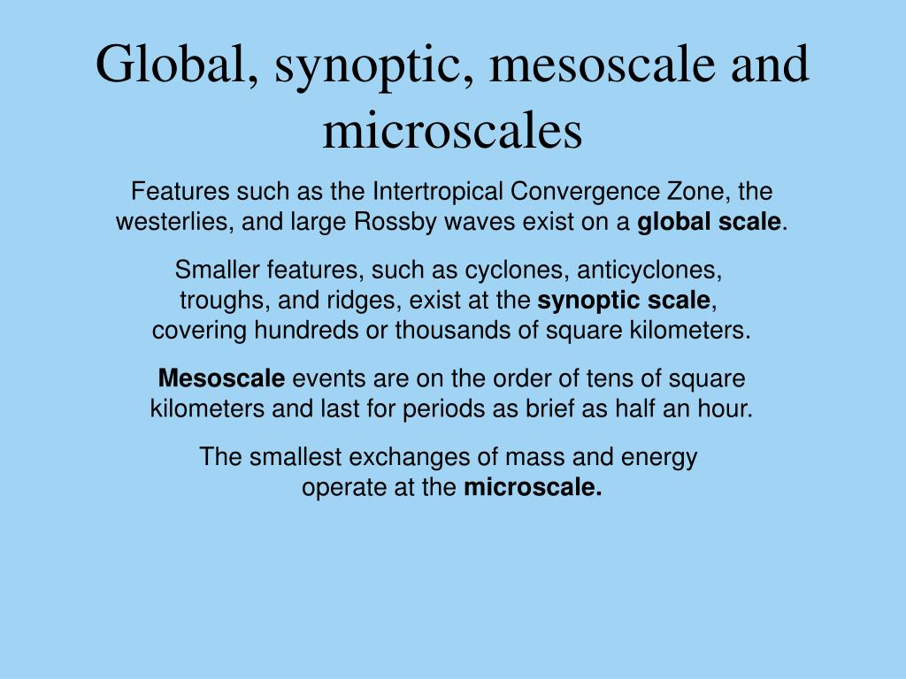 Global, synoptic, mesoscale and microscales