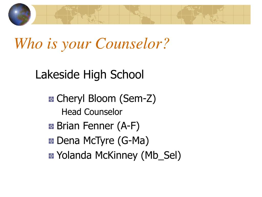 Who is your Counselor?