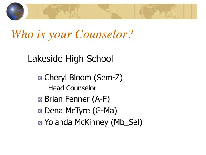 Who is your counselor